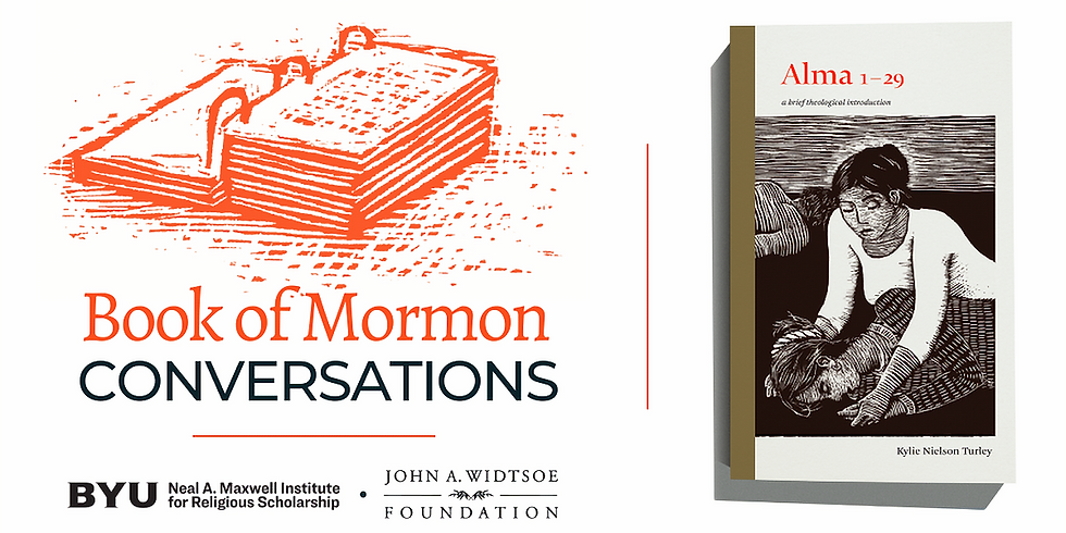 Alma 1-29: Book of Mormon Conversations with the Neal A. Maxwell Institute