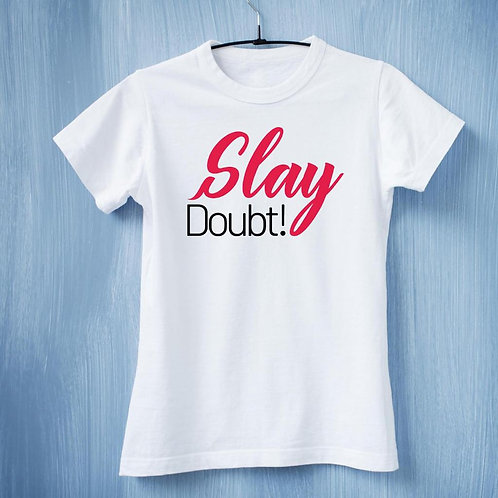 SLAY DOUBT