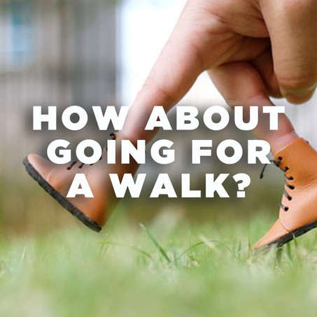 How About Going For A Walk