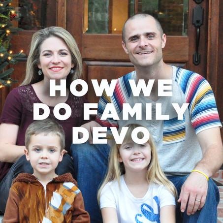 How We Do Family Devo