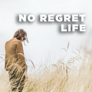 No Regret Life