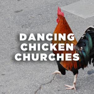 Dancing Chicken Churches
