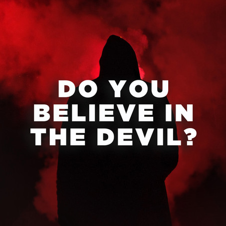 Do You Believe In The Devil?