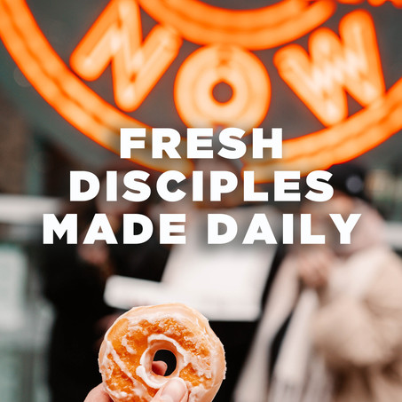Fresh Disciples Made Daily