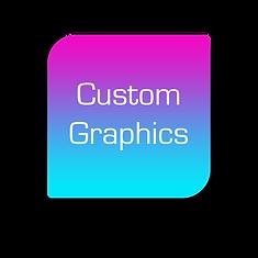 Custom Graphics.png