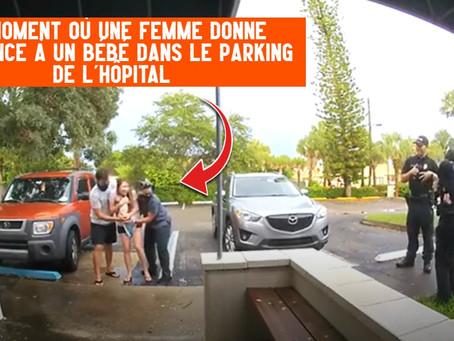 Vidéo : le moment où une femme donne naissance à un bébé dans le parking de l'hôpital
