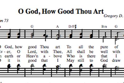 Psalm 73 | O God, How Good Thou Art