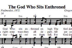 Psalm 14 | The God Who Sits Enthroned on High