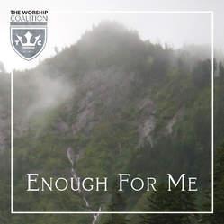 TheWorshipCoalition-EnoughForMe-03.jpg