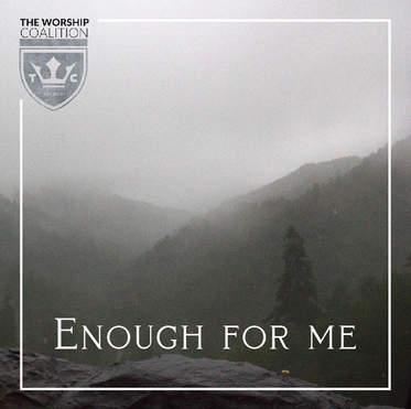 TheWorshipCoalition-EnoughForMe-04.jpg