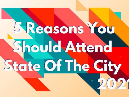 5 Reasons You Should Attend State of the City 2021