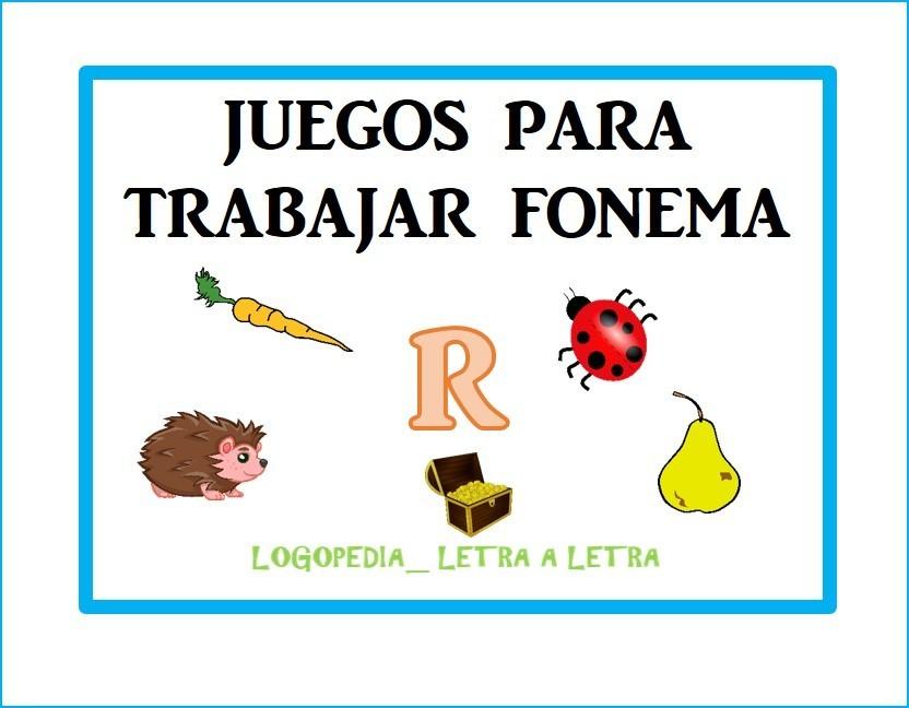 13 Juegos Fonema R Logopedia Letra A Letra Blog De Logopedia
