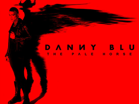 """Danny Blu Interview - The Pale Horse EP """"This has been a long time coming"""""""
