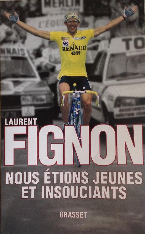 Laurent Fignon  - Nous étions jeunes et insouciants