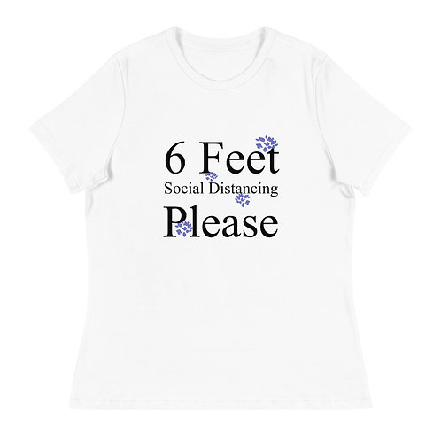 Corona 6 Feet social distancing women's relaxed T-Shirt