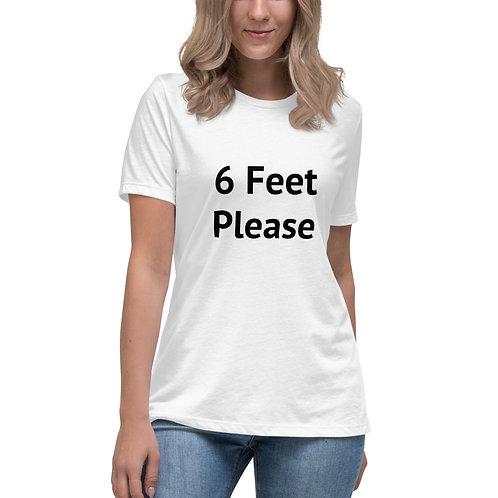6 Feet social distancing Women's Relaxed T-Shirt