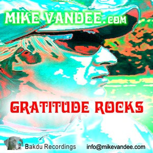 Grattiude Rocks - DJ MIke Vandee