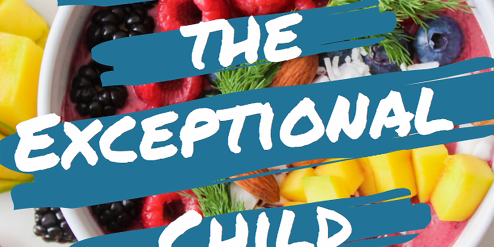 Nourishing the Exceptional Child