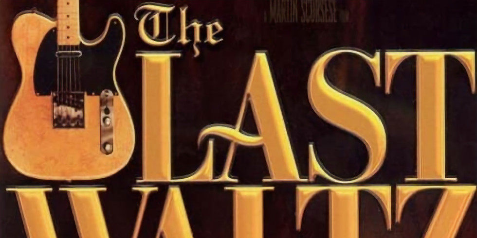 The Last Waltz -- A 70's Movie Event - CANCELLED
