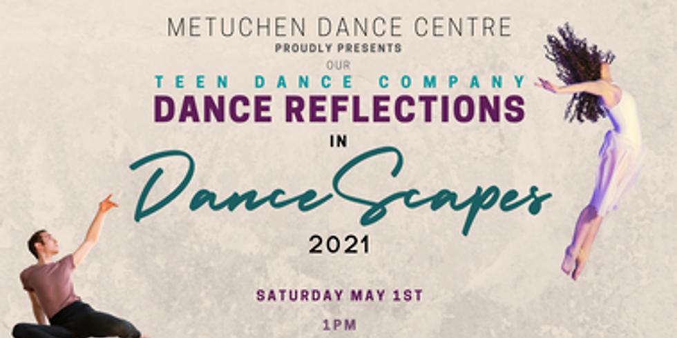 Metuchen Dance Centre's Teen Dance Co. Dance Reflections : DANCESCAPES 2021
