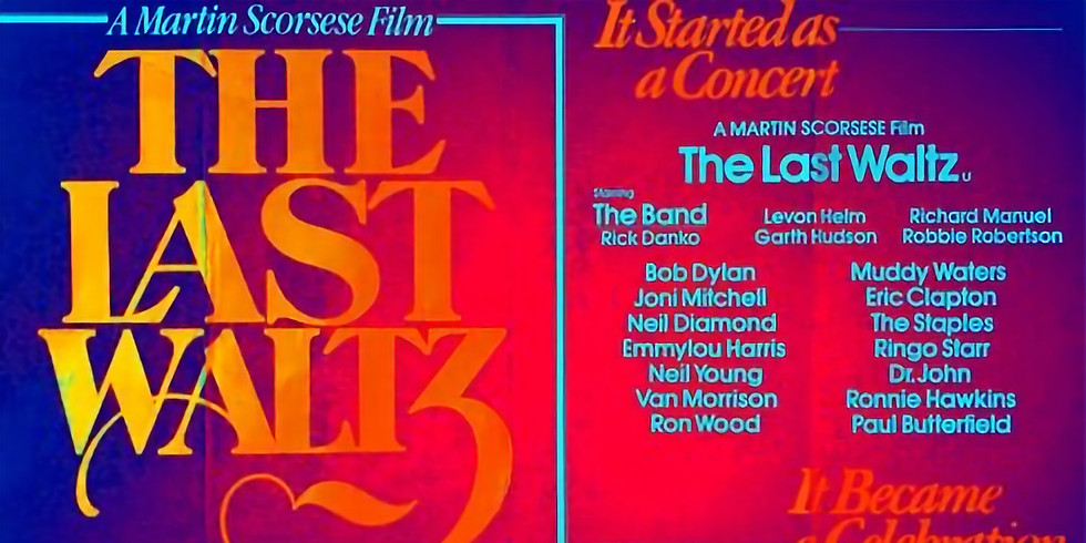 The Last Waltz -- A 70's Movie Event