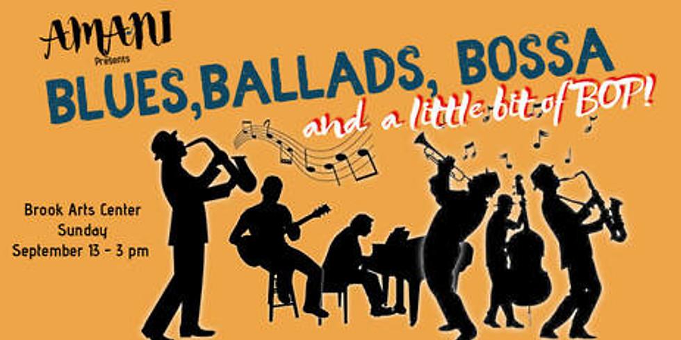 Blues, Ballads, Bossa , and a little bit of Bop!