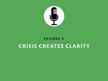 Crisis Creates Clarity