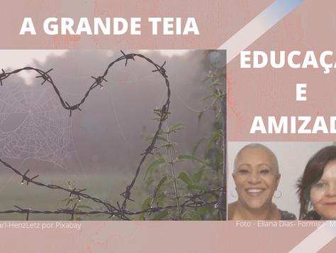 A GRANDE TEIA - Educação e amizade