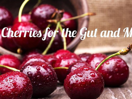 Cherries for the Gut and More