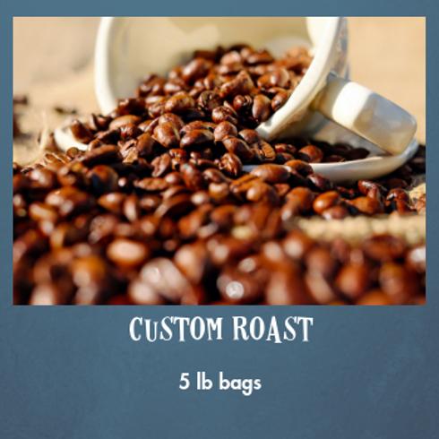 5lb. Whole Bean Custom Roast