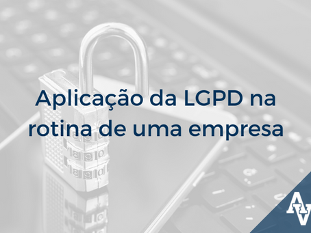 Como aplicar a LGPD na rotina de uma empresa e evitar problemas futuros?