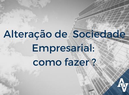Alteração de Sociedade Empresarial: como fazer?