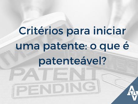 Critérios para iniciar uma patente: o que é patenteável?