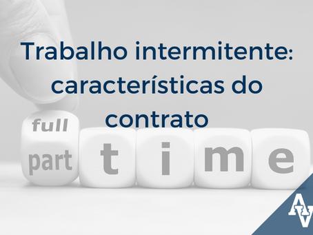 Trabalho Intermitente: características do contrato