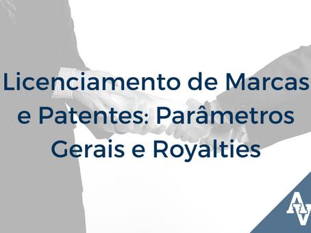 Licenciamento de Marcas e Patentes: Parâmetros Gerais e Royalties