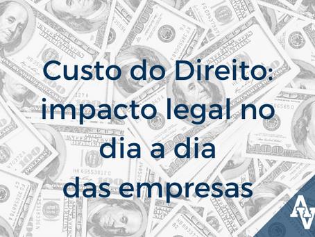 Custo do Direito: impacto legal no dia a dia das empresas