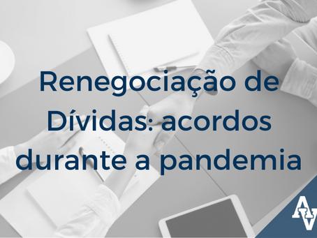 Renegociação de Dívidas: acordos durante a pandemia