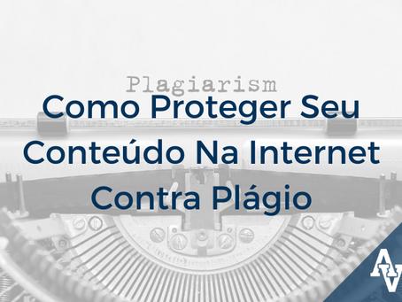 Como Proteger Seu Conteúdo na Internet Contra Plágio