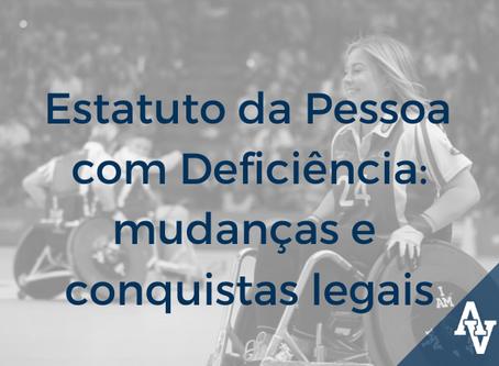Estatuto da Pessoa com Deficiência: mudanças e conquistas legais
