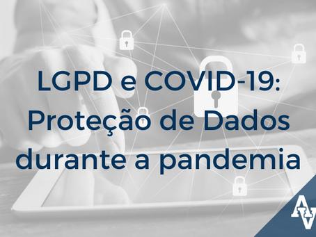 LGPD e COVID-19: Proteção de Dados durante a pandemia
