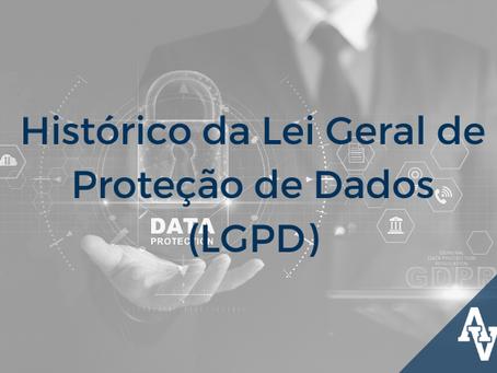 Histórico da Lei Geral de Proteção de Dados (LGPD)