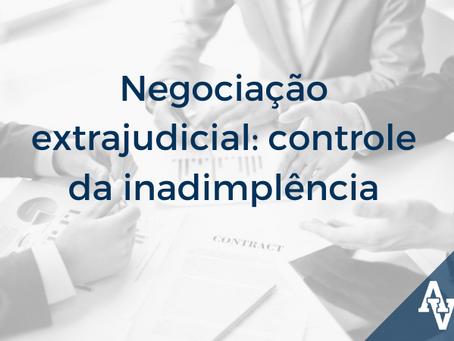 Negociação extrajudicial: método eficaz para controle da inadimplência