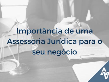 Saiba por que uma assessoria jurídica é fundamental para o seu negócio!