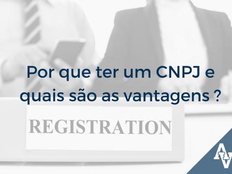 Por que ter um CNPJ e quais são as vantagens  ?