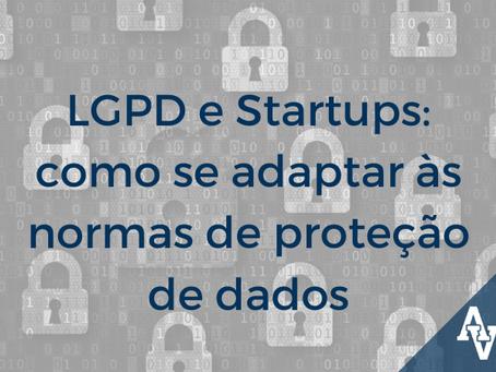 LGPD e Startups: como se adaptar às normas de proteção de dados