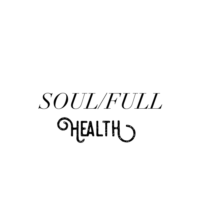 Soul/Full: a Group for those looking for Simple and Intuitive Health