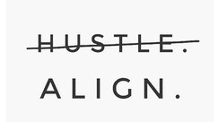 Redefining 'Hustle'. . . Using Alignment As Your Motivator