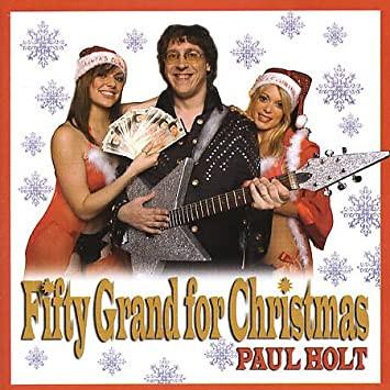 Paul Holt - 50 Grand for Christmas