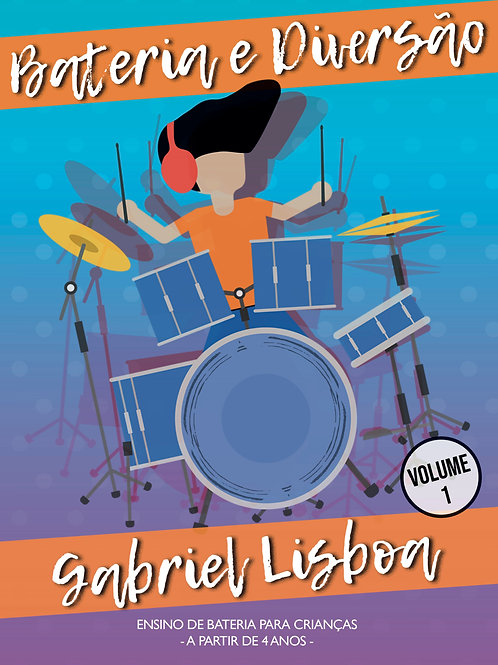 Livro Bateria e Diversão - Vol. 1  Gabriel Lisboa