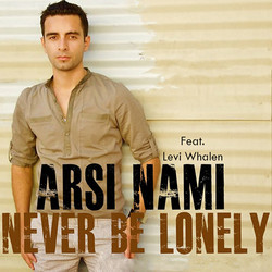 Arsi Nami Never Be Lonely feat levi whalen.jpg